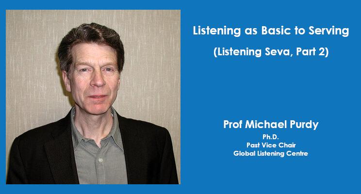 Listening as Basic to Serving  (Listening Seva, Part 2)